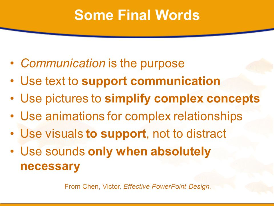 Some Final Words Communication is the purpose