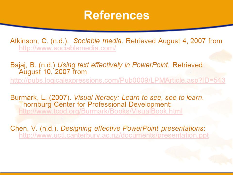 References Atkinson, C. (n.d.). Sociable media. Retrieved August 4, 2007 from http://www.sociablemedia.com/