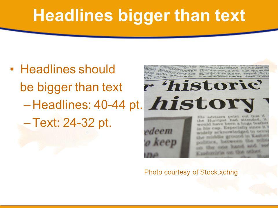 Headlines bigger than text