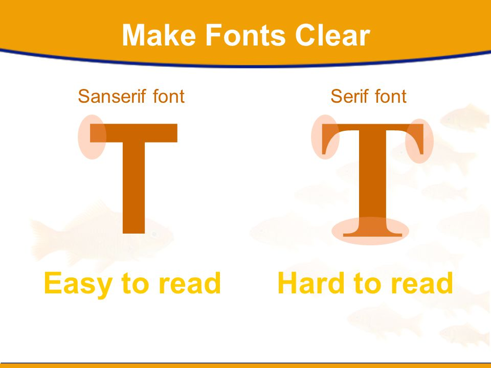 T T Make Fonts Clear Easy to read Hard to read Sanserif font