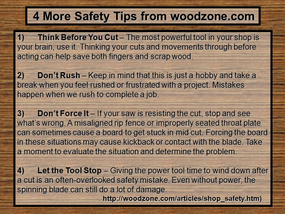 4 More Safety Tips from woodzone.com