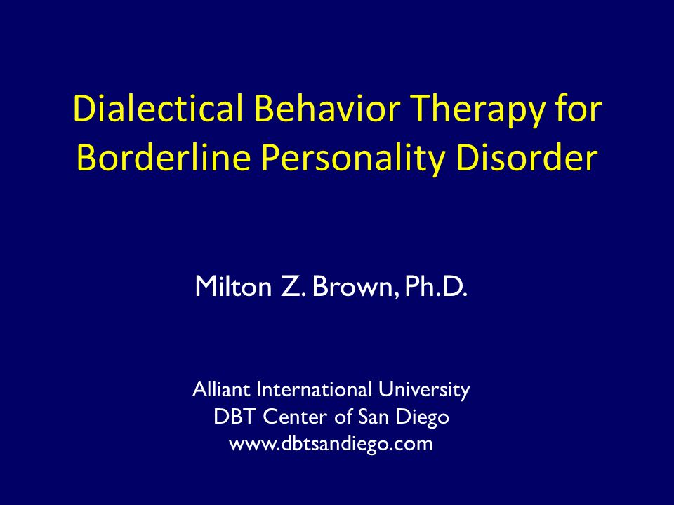 Dialectical Behavior Therapy for Borderline Personality Disorder