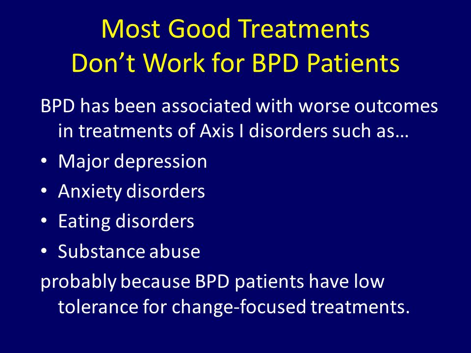 Most Good Treatments Don't Work for BPD Patients