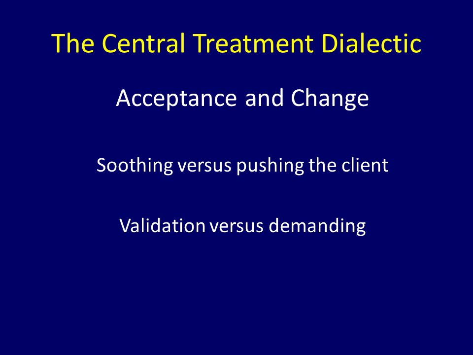 The Central Treatment Dialectic