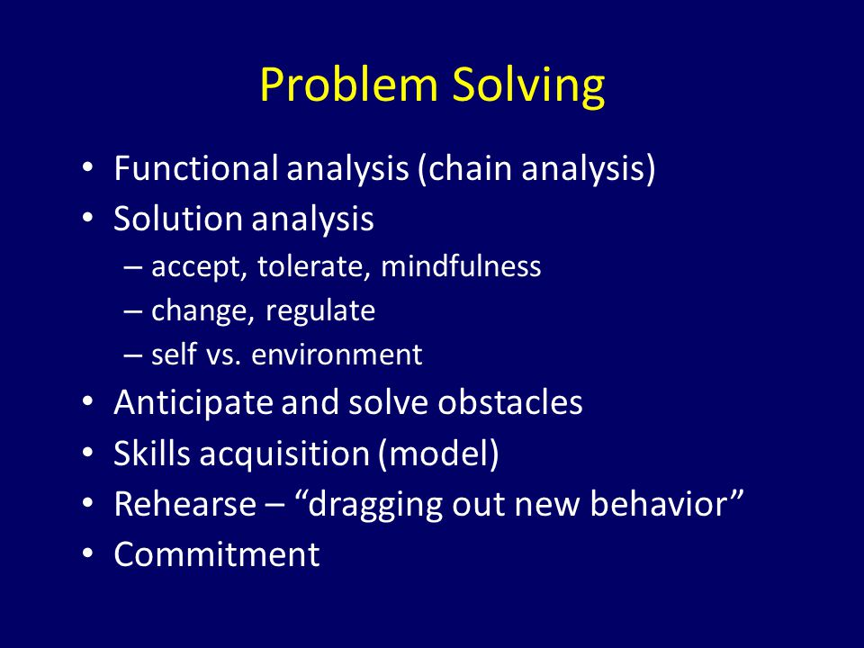 Problem Solving Functional analysis (chain analysis) Solution analysis