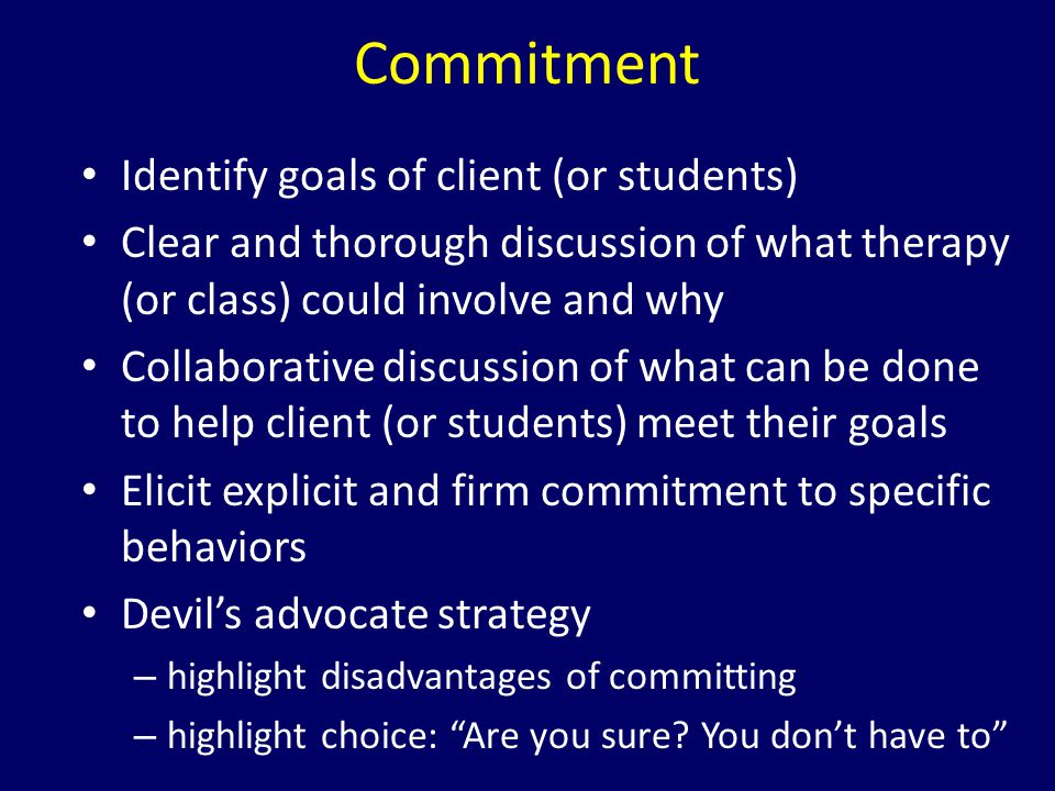 Commitment Identify goals of client (or students)