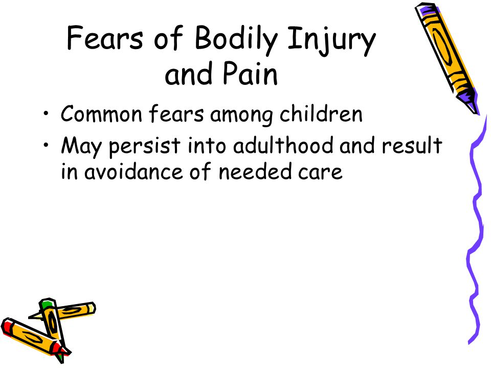 Fears of Bodily Injury and Pain