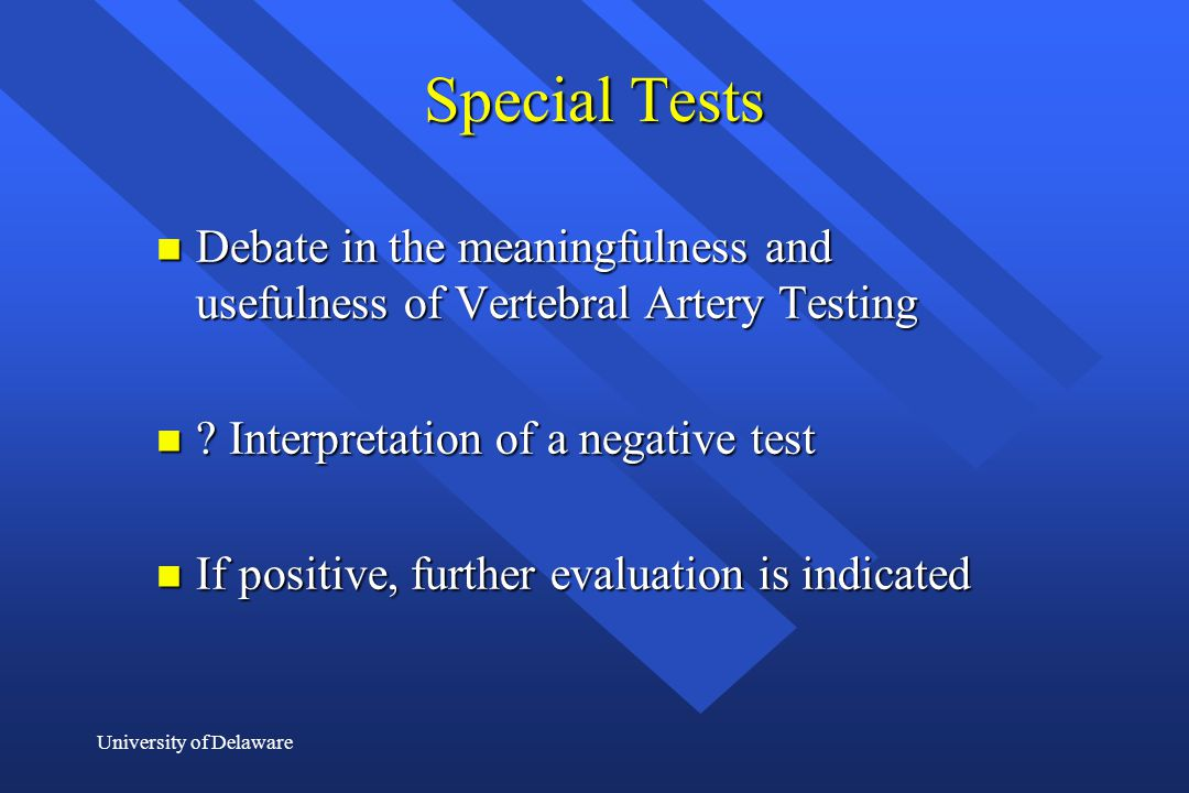 Special Tests Debate in the meaningfulness and usefulness of Vertebral Artery Testing. Interpretation of a negative test.