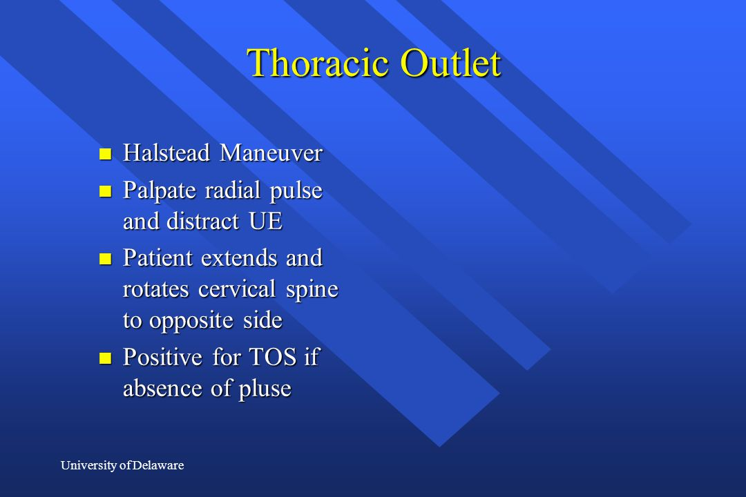 Thoracic Outlet Halstead Maneuver Palpate radial pulse and distract UE