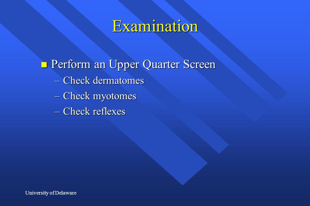 Examination Perform an Upper Quarter Screen Check dermatomes