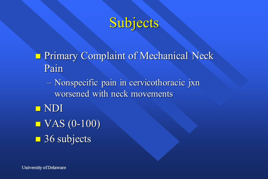 Subjects Primary Complaint of Mechanical Neck Pain NDI VAS (0-100)