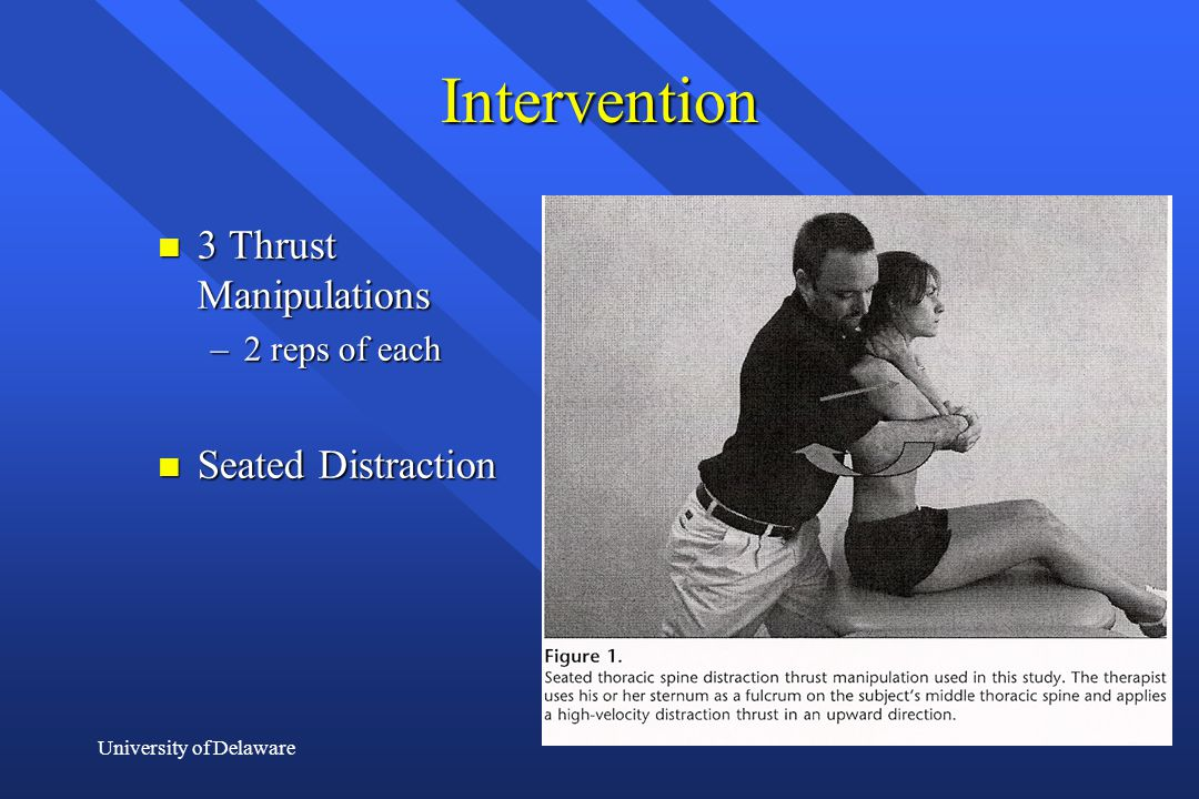 Intervention 3 Thrust Manipulations 2 reps of each Seated Distraction