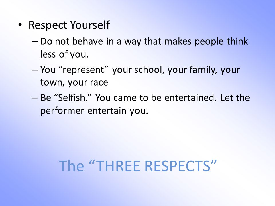 The THREE RESPECTS Respect Yourself