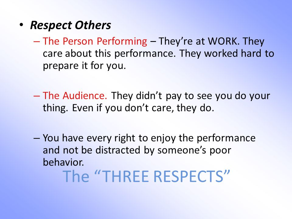 The THREE RESPECTS Respect Others