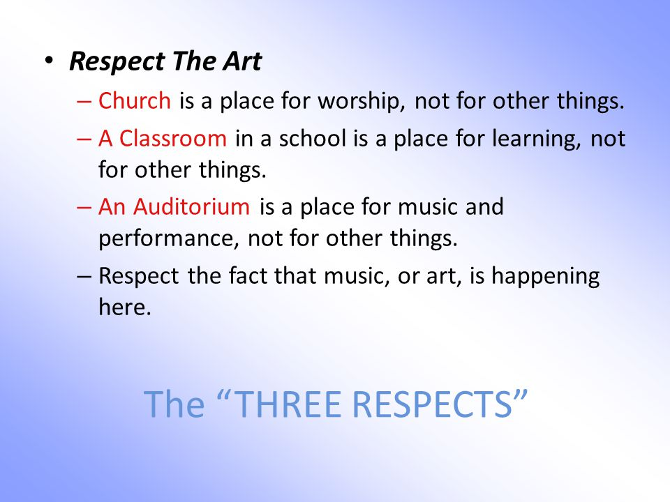 The THREE RESPECTS Respect The Art