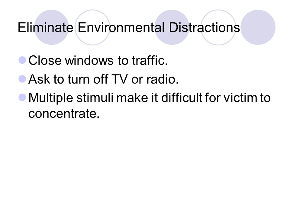 Eliminate Environmental Distractions