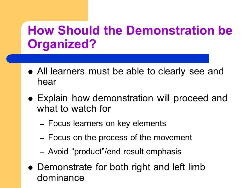 How Should the Demonstration be Organized