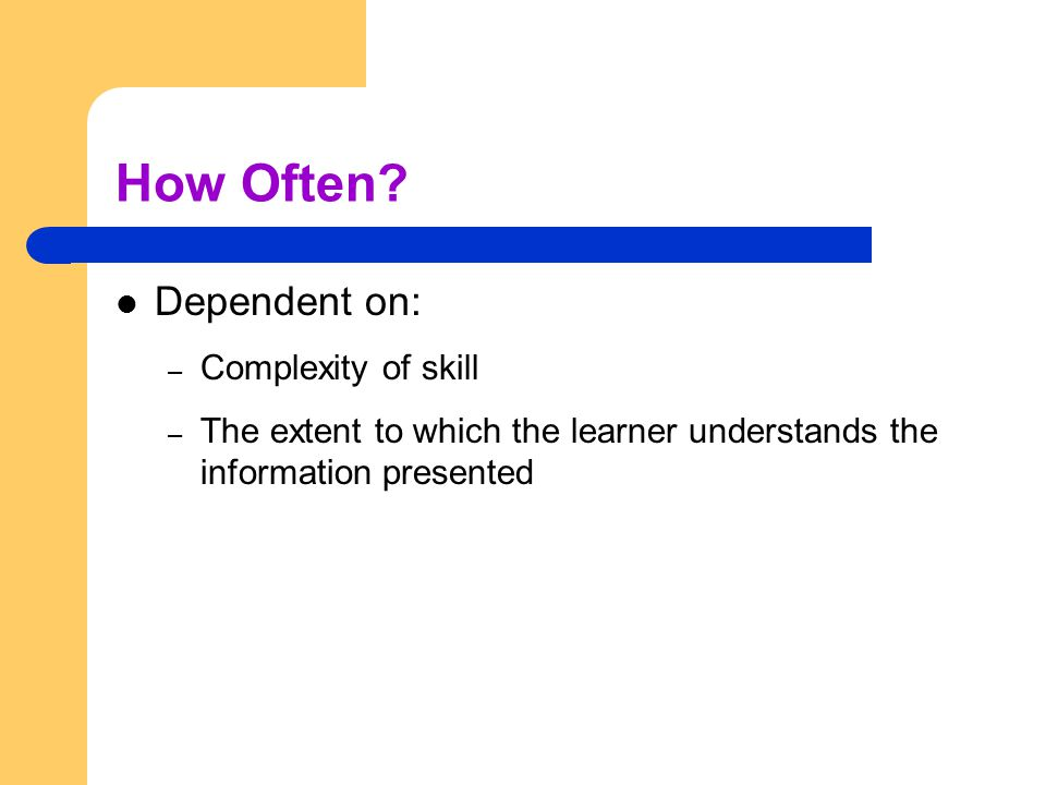 How Often Dependent on: Complexity of skill