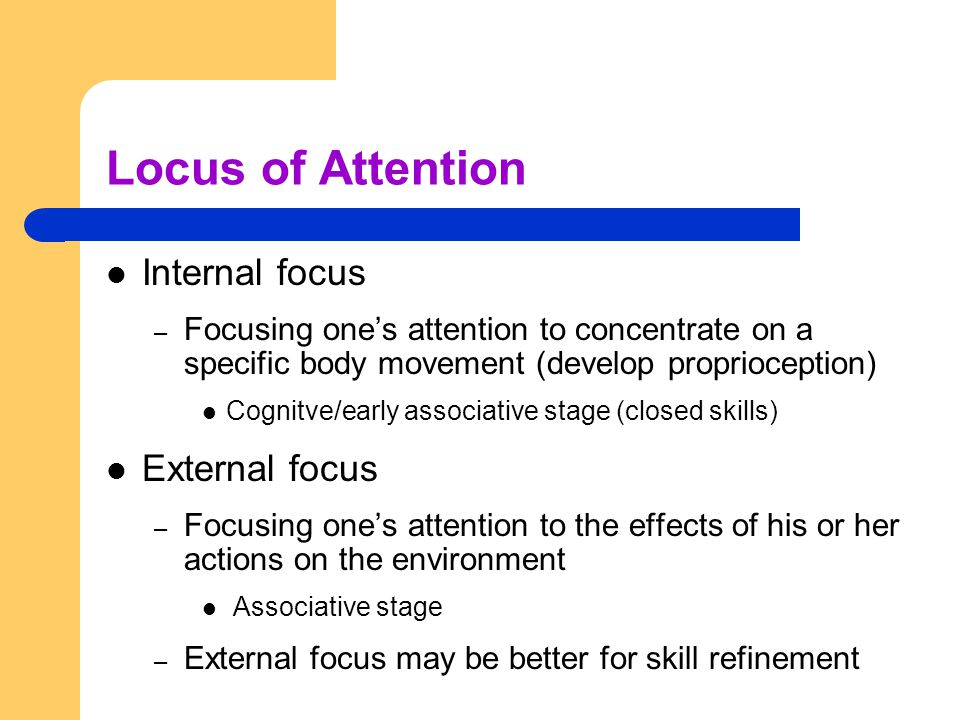 Locus of Attention Internal focus External focus