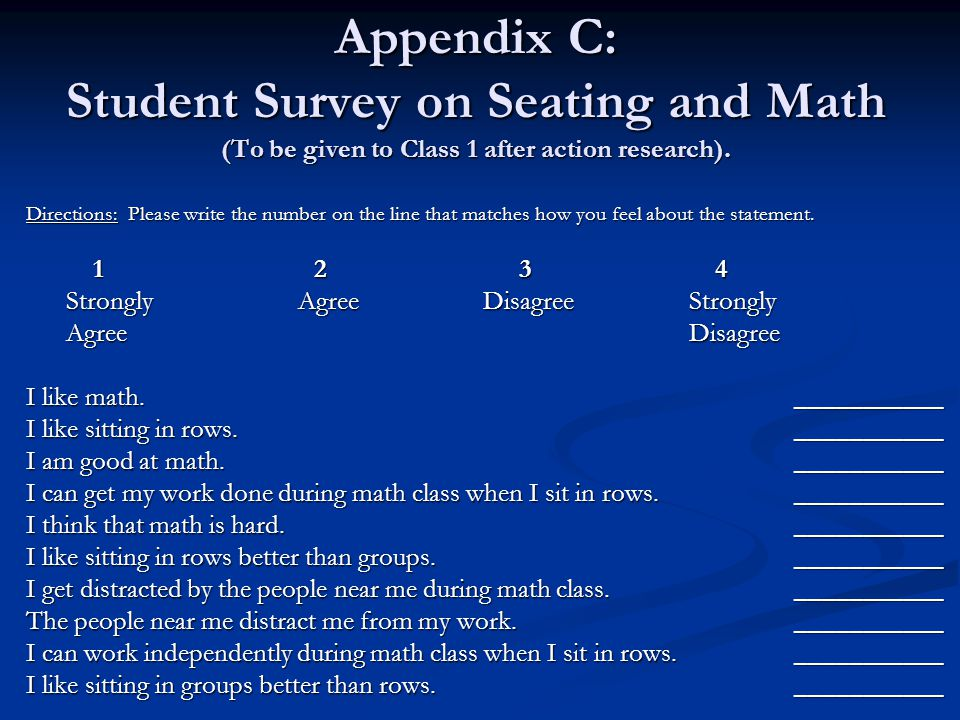 Appendix C: Student Survey on Seating and Math (To be given to Class 1 after action research).