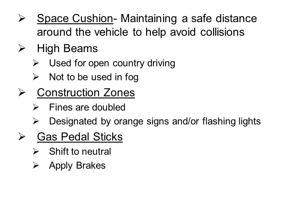 Space Cushion- Maintaining a safe distance around the vehicle to help avoid collisions
