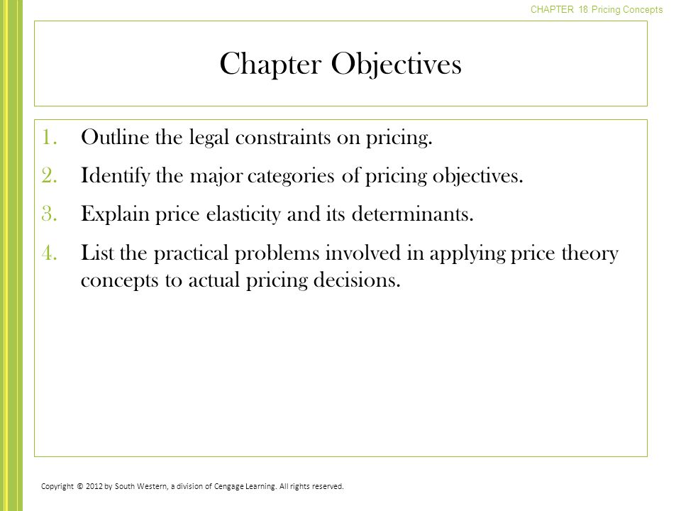 Chapter Objectives Outline the legal constraints on pricing.