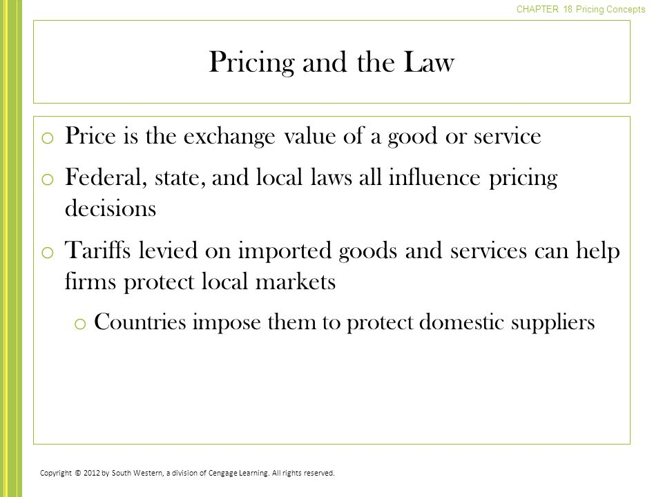 Pricing and the Law Price is the exchange value of a good or service
