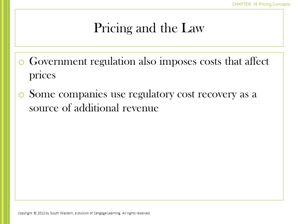Pricing and the Law Government regulation also imposes costs that affect prices.