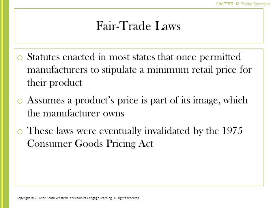 Fair-Trade Laws Statutes enacted in most states that once permitted manufacturers to stipulate a minimum retail price for their product.