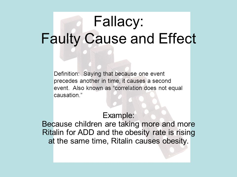Fallacy: Faulty Cause and Effect