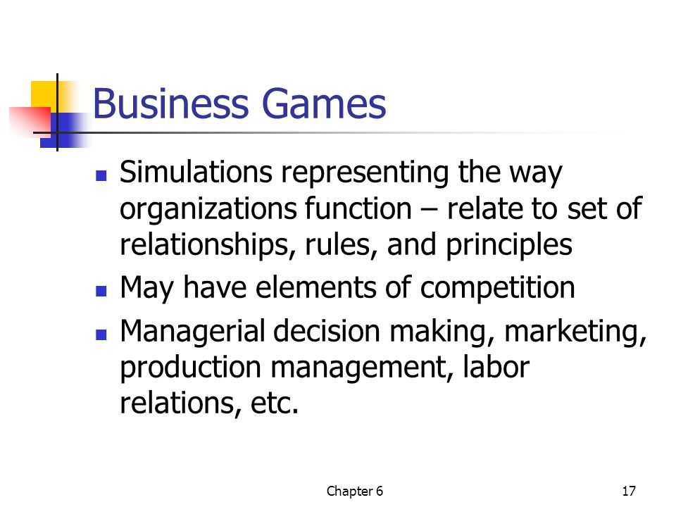 Business Games Simulations representing the way organizations function – relate to set of relationships, rules, and principles.