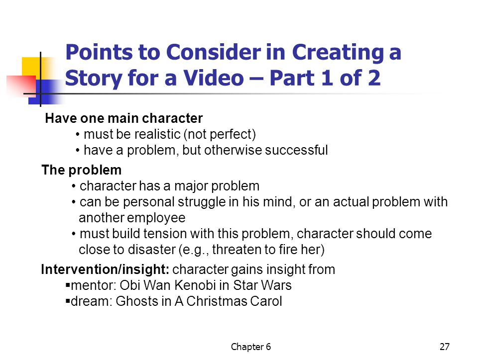 Points to Consider in Creating a Story for a Video – Part 1 of 2