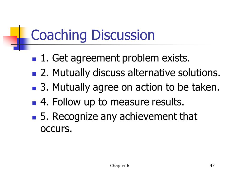 Coaching Discussion 1. Get agreement problem exists.