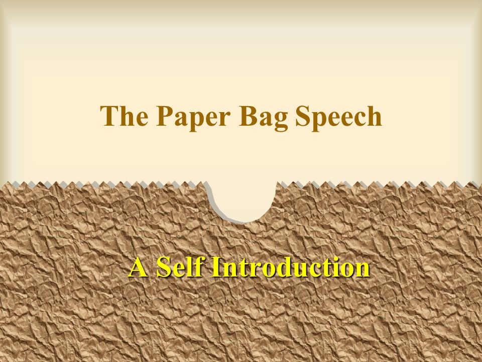 The Paper Bag Speech A Self Introduction