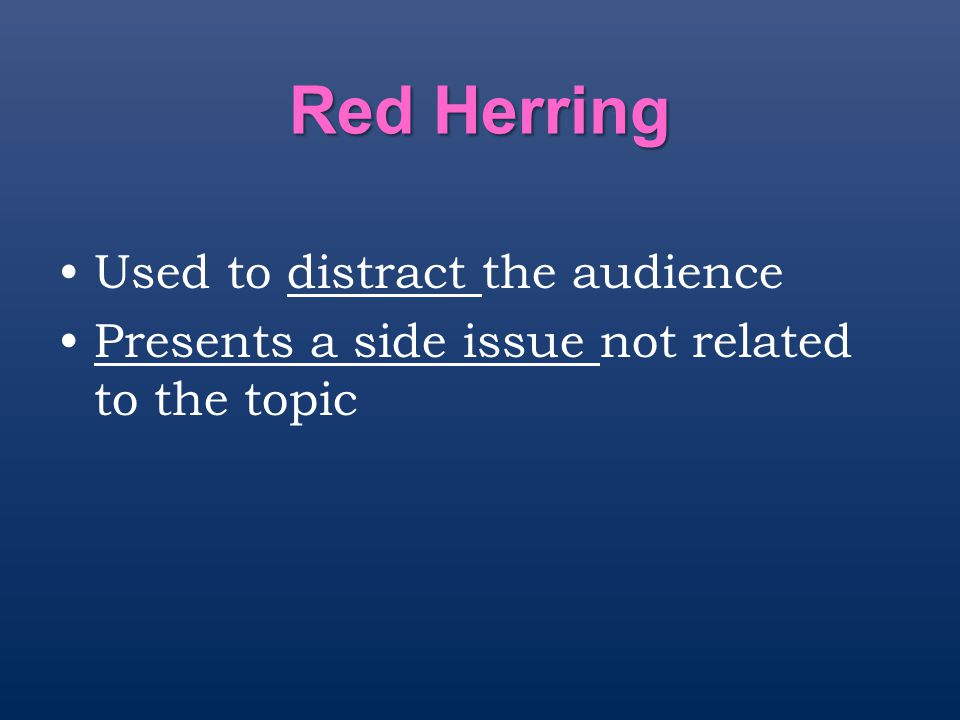 Red Herring Used to distract the audience