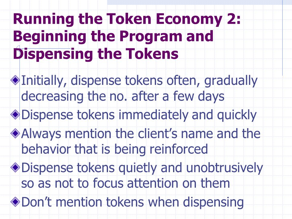 Running the Token Economy 2: Beginning the Program and Dispensing the Tokens