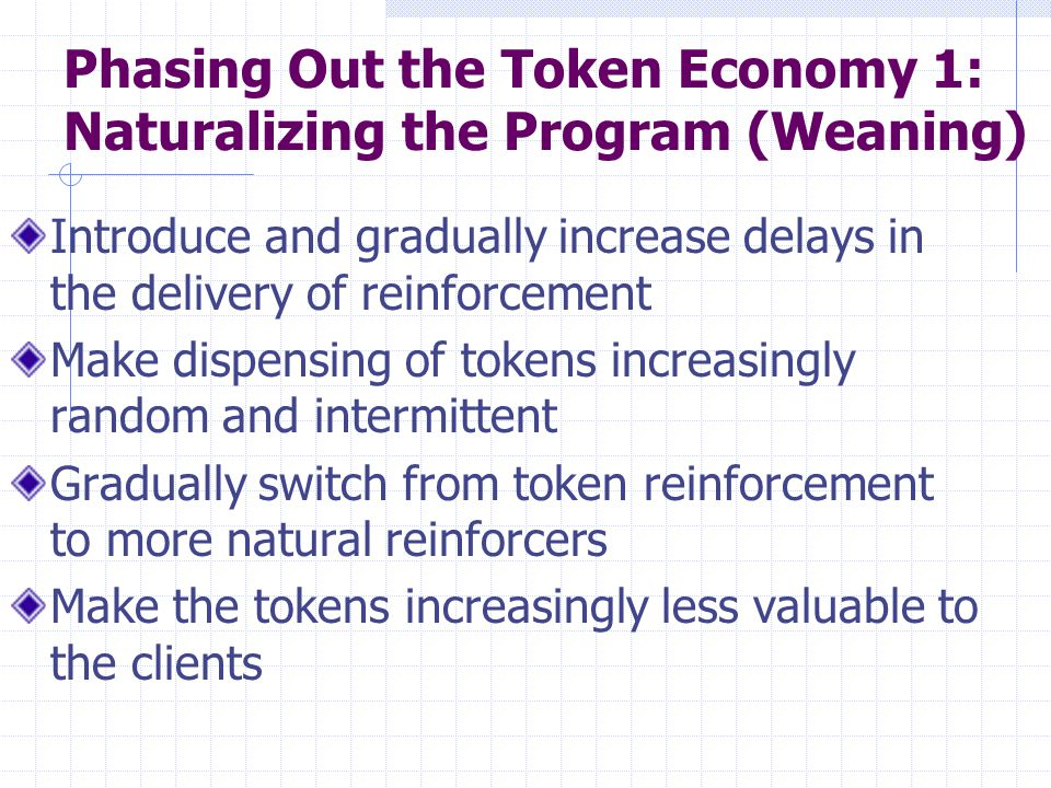 Phasing Out the Token Economy 1: Naturalizing the Program (Weaning)