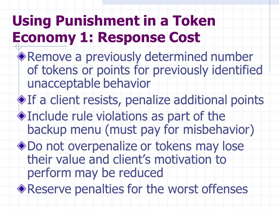 Using Punishment in a Token Economy 1: Response Cost