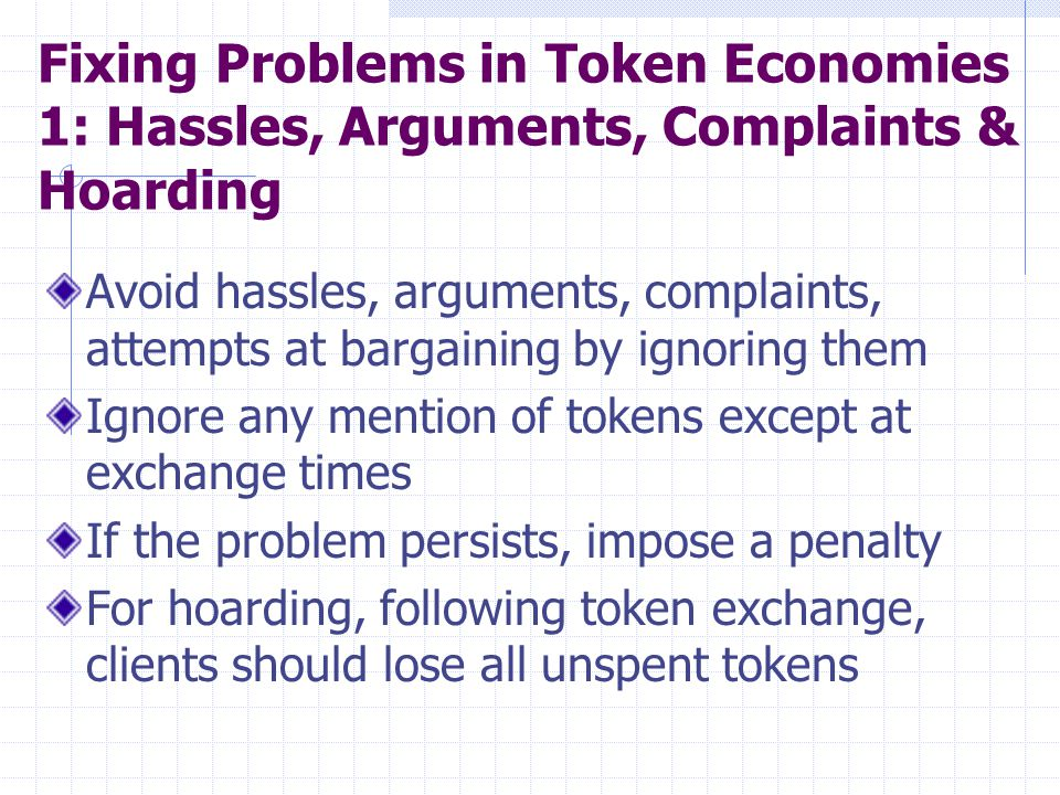 Fixing Problems in Token Economies 1: Hassles, Arguments, Complaints & Hoarding