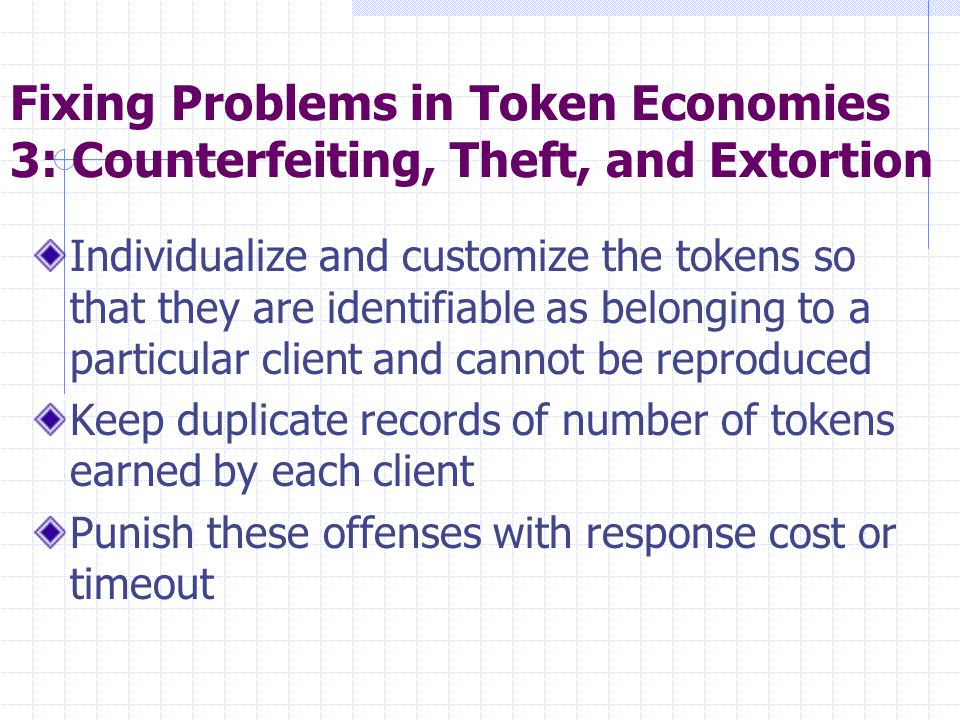 Fixing Problems in Token Economies 3: Counterfeiting, Theft, and Extortion