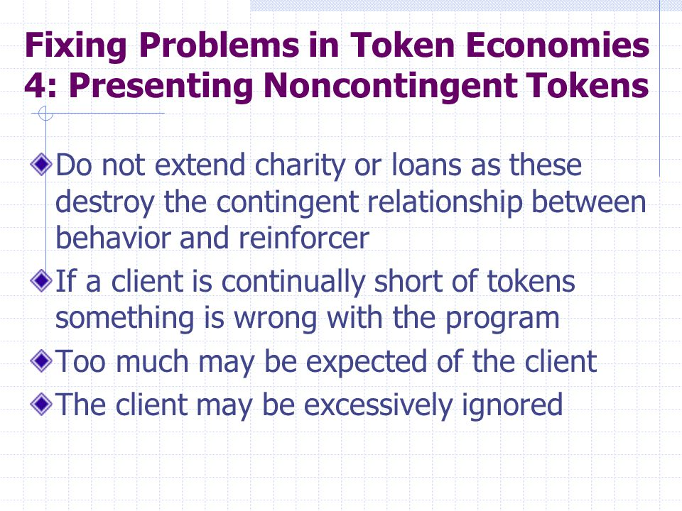 Fixing Problems in Token Economies 4: Presenting Noncontingent Tokens