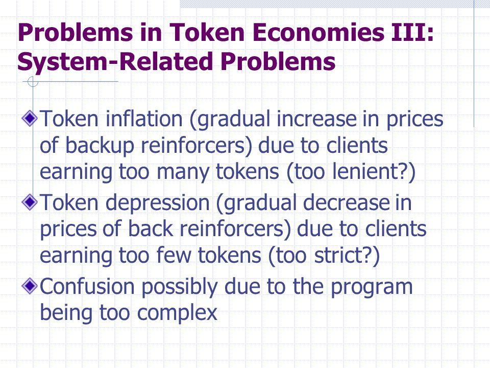 Problems in Token Economies III: System-Related Problems