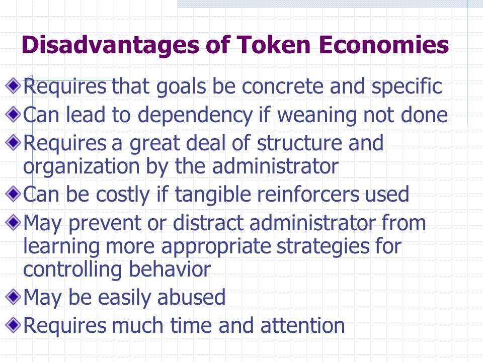 Disadvantages of Token Economies