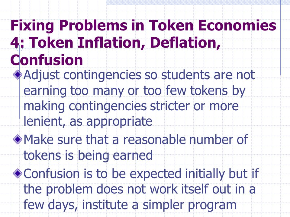 Fixing Problems in Token Economies 4: Token Inflation, Deflation, Confusion