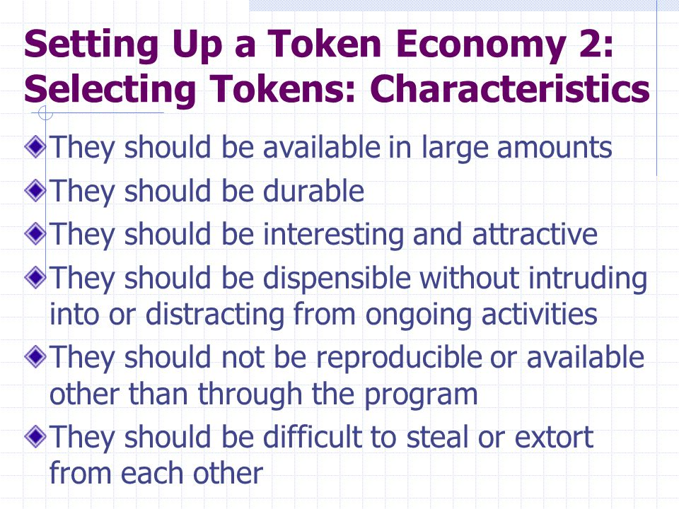 Setting Up a Token Economy 2: Selecting Tokens: Characteristics