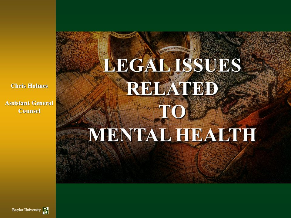 LEGAL ISSUES RELATED TO MENTAL HEALTH