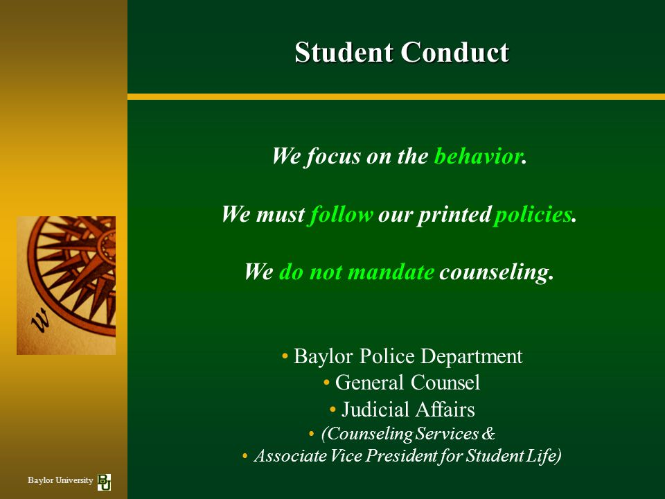 Student Conduct We focus on the behavior.