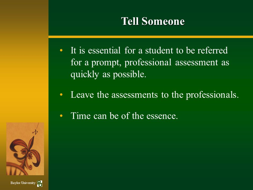 Tell Someone It is essential for a student to be referred