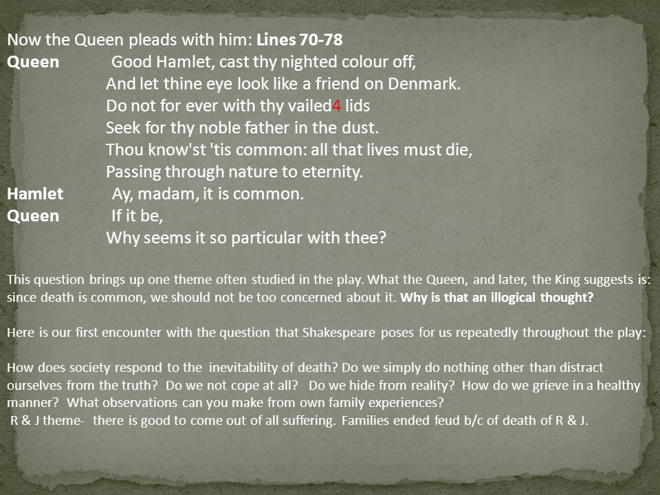 Now the Queen pleads with him: Lines 70-78