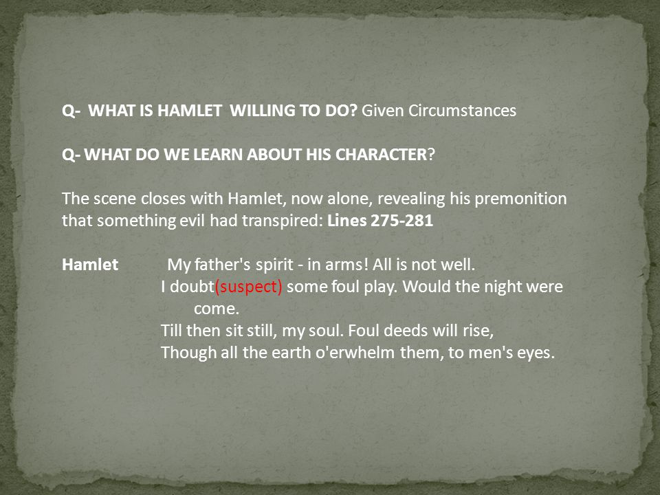 Q- WHAT IS HAMLET WILLING TO DO Given Circumstances